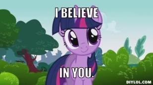 pony-meme-generator-i-believe-in-you-6dfce9